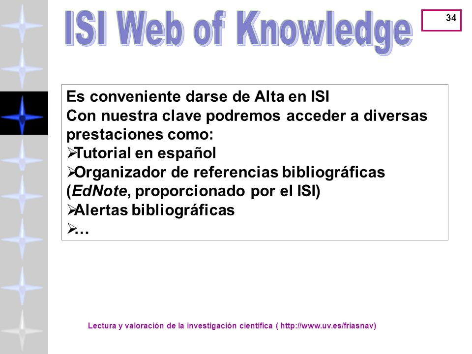 ISI Web of Knowledge Es conveniente darse de Alta en ISI