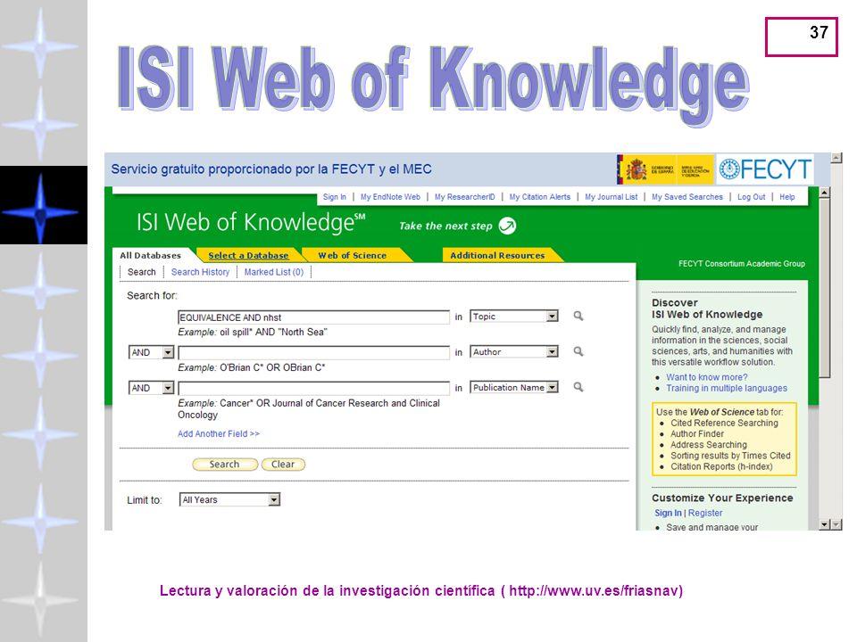 ISI Web of Knowledge Lectura y valoración de la investigación científica ( http://www.uv.es/friasnav)