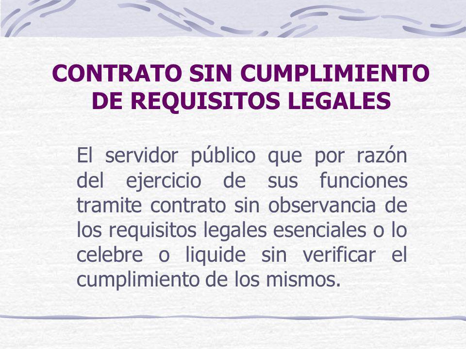 CONTRATO SIN CUMPLIMIENTO DE REQUISITOS LEGALES