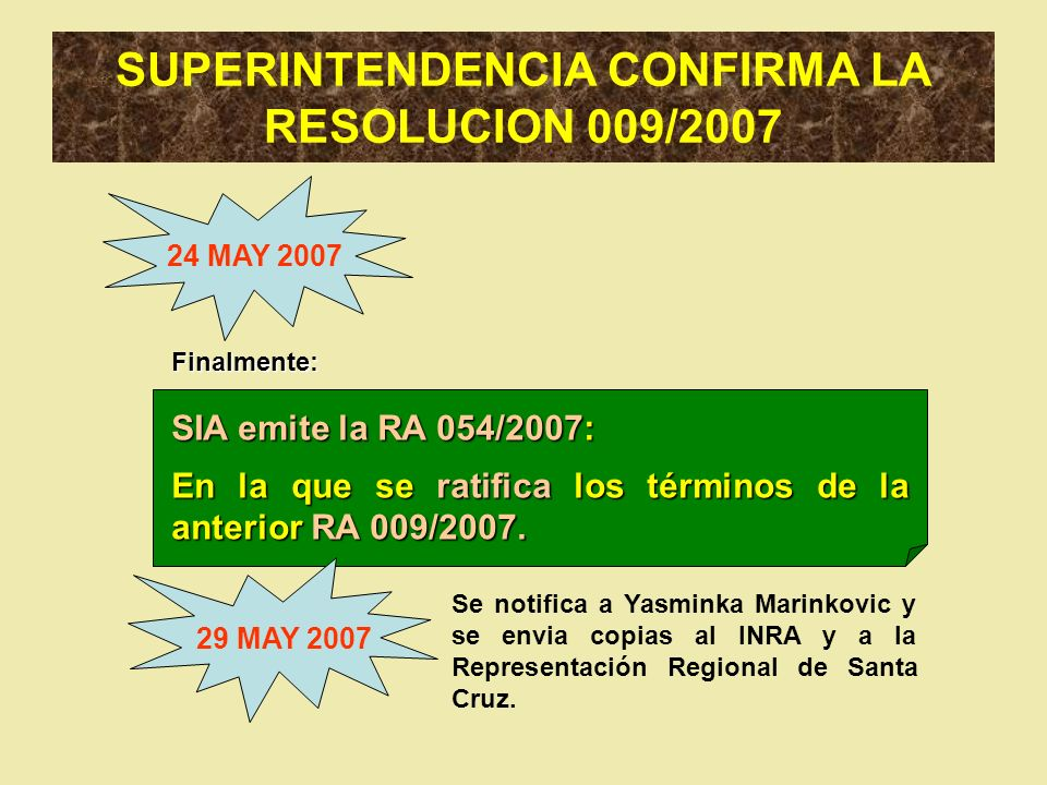 SUPERINTENDENCIA CONFIRMA LA RESOLUCION 009/2007