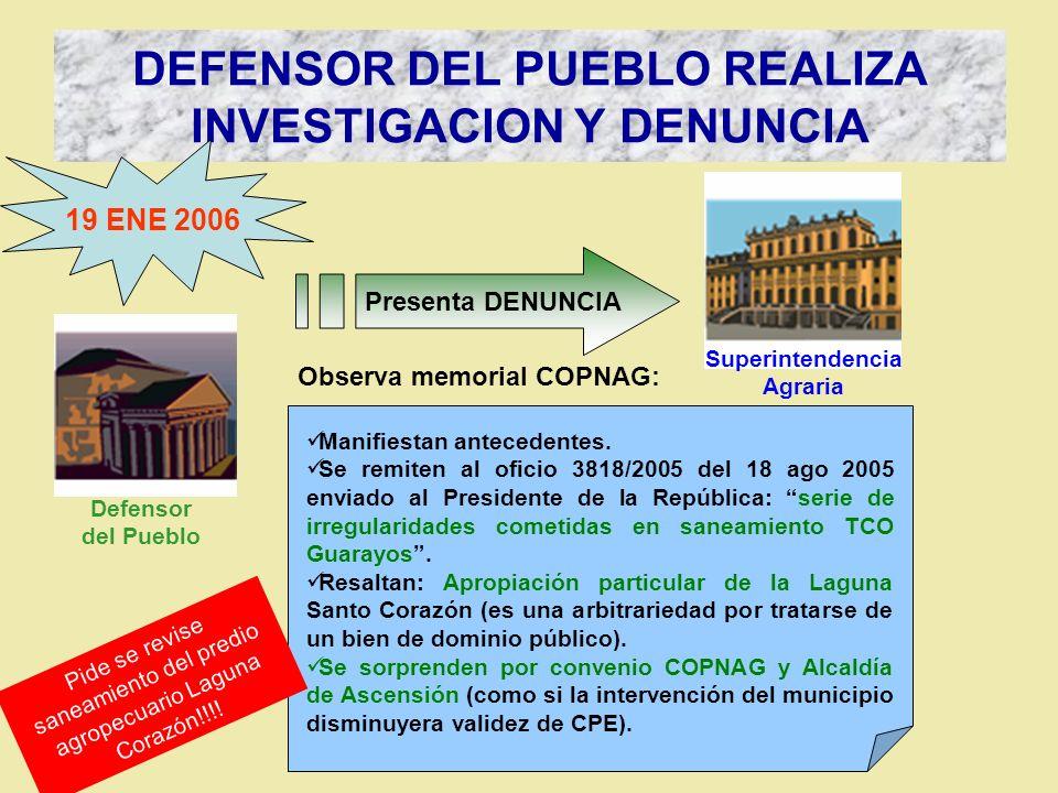 DEFENSOR DEL PUEBLO REALIZA INVESTIGACION Y DENUNCIA