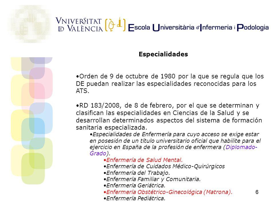 Especialidades Orden de 9 de octubre de 1980 por la que se regula que los DE puedan realizar las especialidades reconocidas para los ATS.
