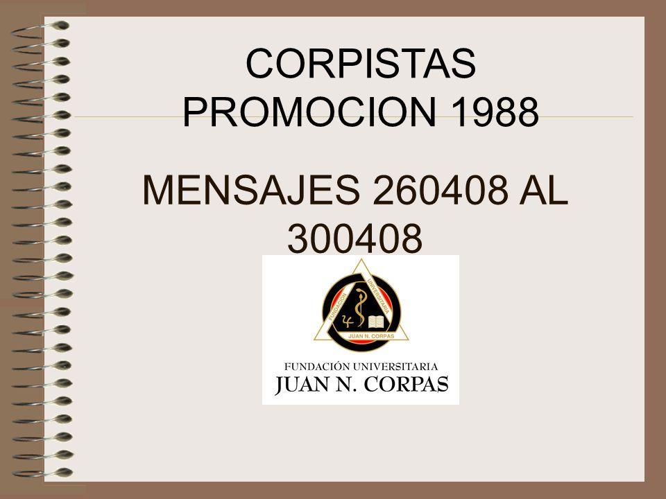 CORPISTAS PROMOCION 1988 MENSAJES 260408 AL 300408