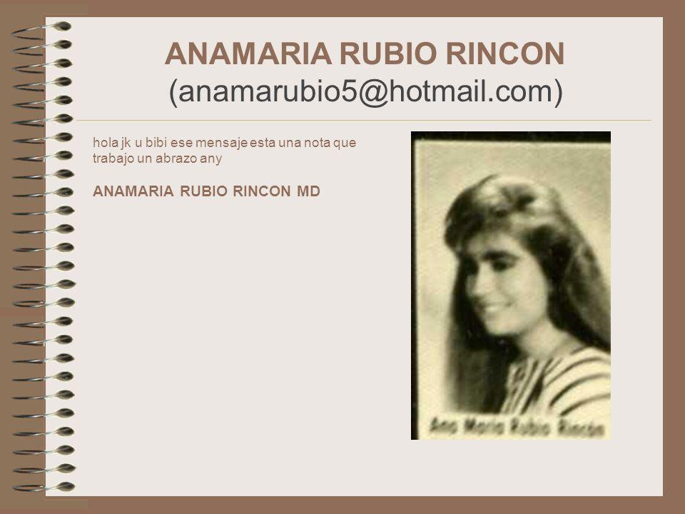 ANAMARIA RUBIO RINCON (anamarubio5@hotmail.com)