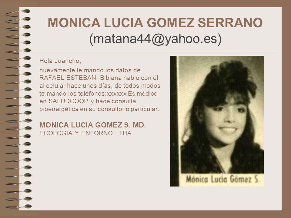 MONICA LUCIA GOMEZ SERRANO (matana44@yahoo.es)