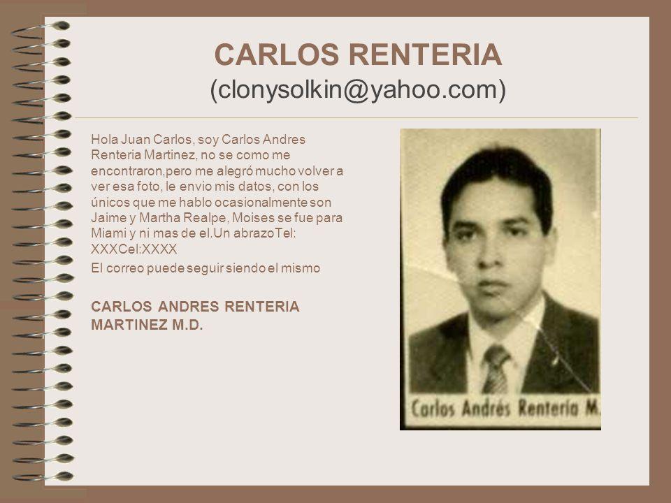 CARLOS RENTERIA (clonysolkin@yahoo.com)