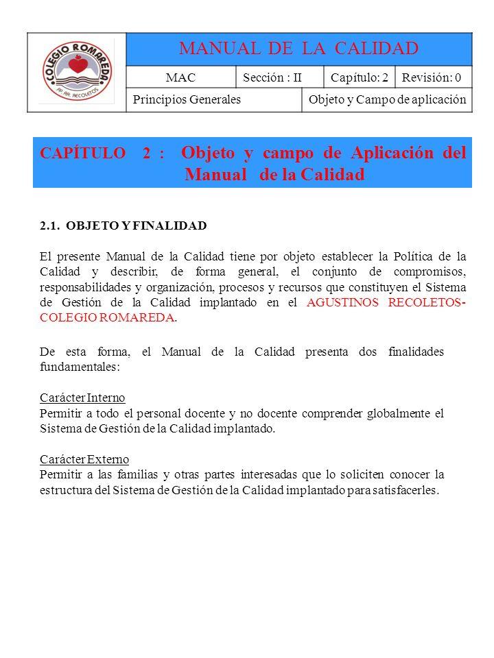 MANUAL DE LA CALIDAD MAC. Sección : II. Capítulo: 2. Revisión: 0. Principios Generales. Objeto y Campo de aplicación.