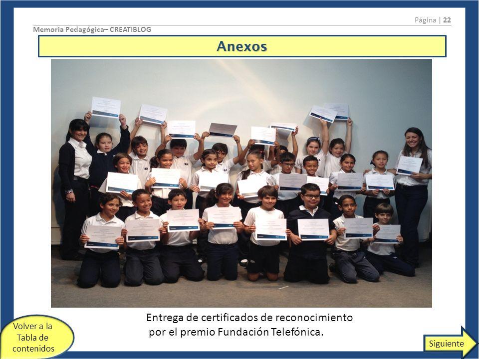 Página | 22 Memoria Pedagógica– CREATIBLOG. Anexos. Entrega de certificados de reconocimiento por el premio Fundación Telefónica.