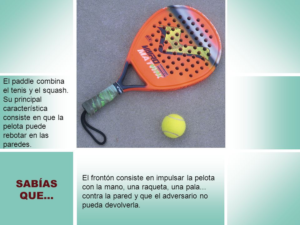 El paddle combina el tenis y el squash