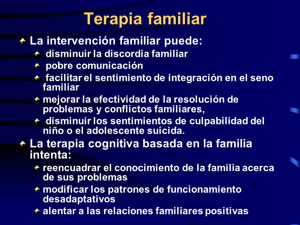 Terapia familiar La intervención familiar puede: