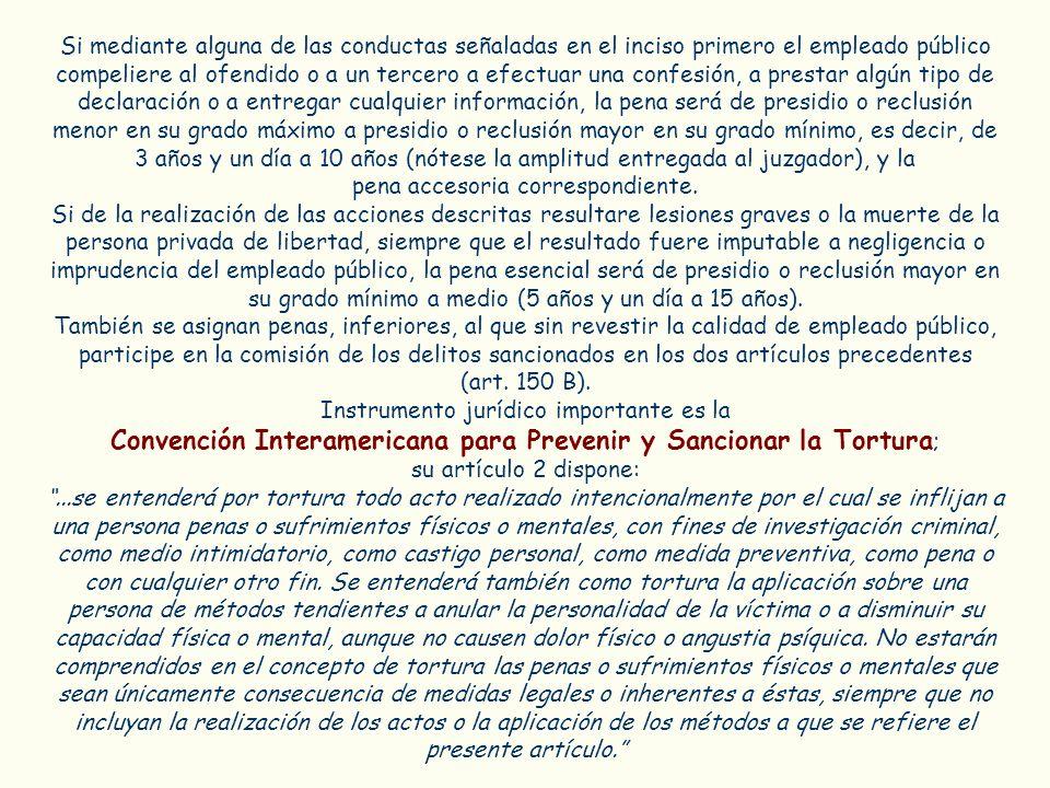 Convención Interamericana para Prevenir y Sancionar la Tortura;
