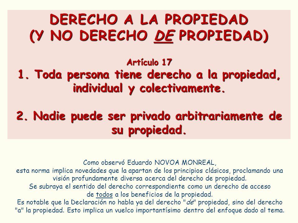 DERECHO A LA PROPIEDAD (Y NO DERECHO DE PROPIEDAD)