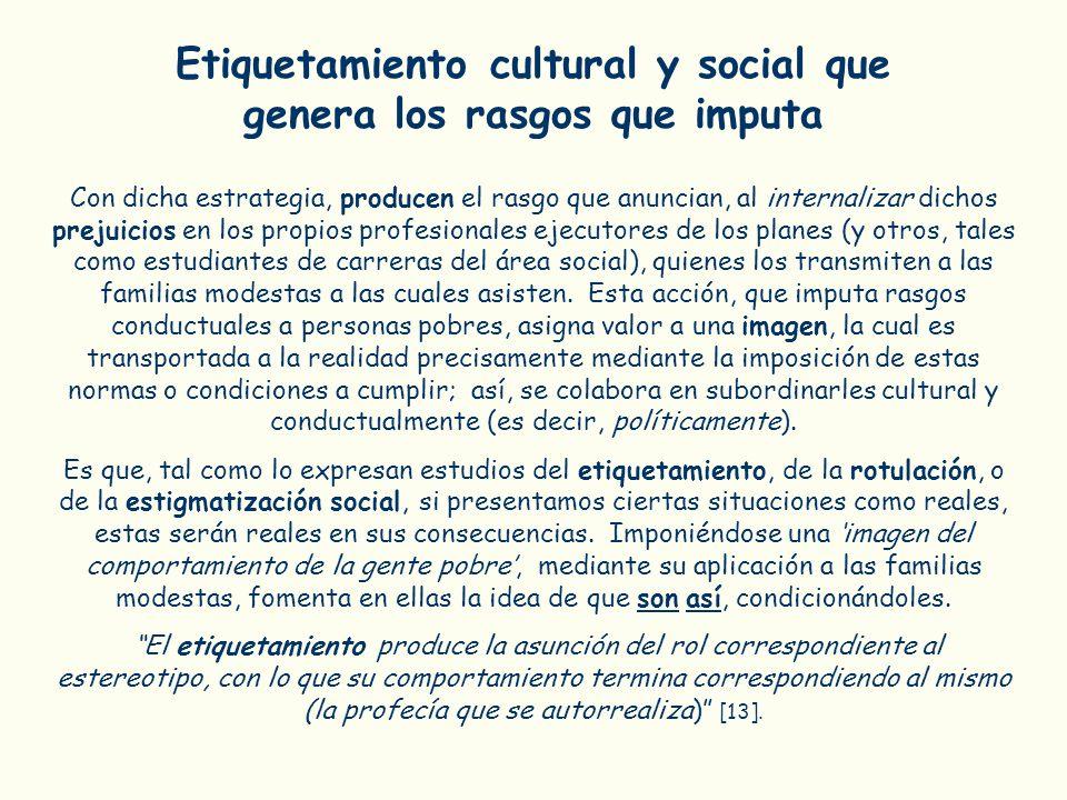 Etiquetamiento cultural y social que genera los rasgos que imputa