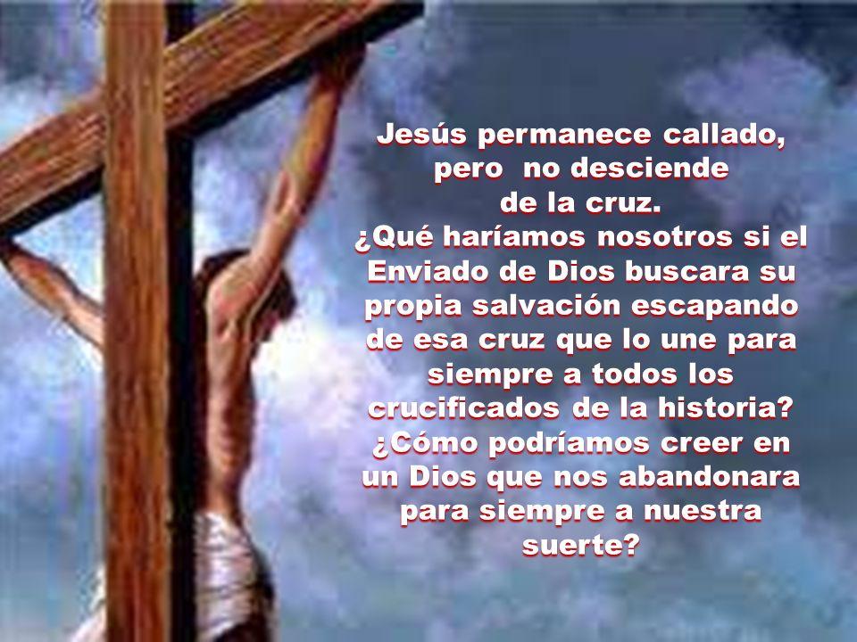 Jesús permanece callado, pero no desciende