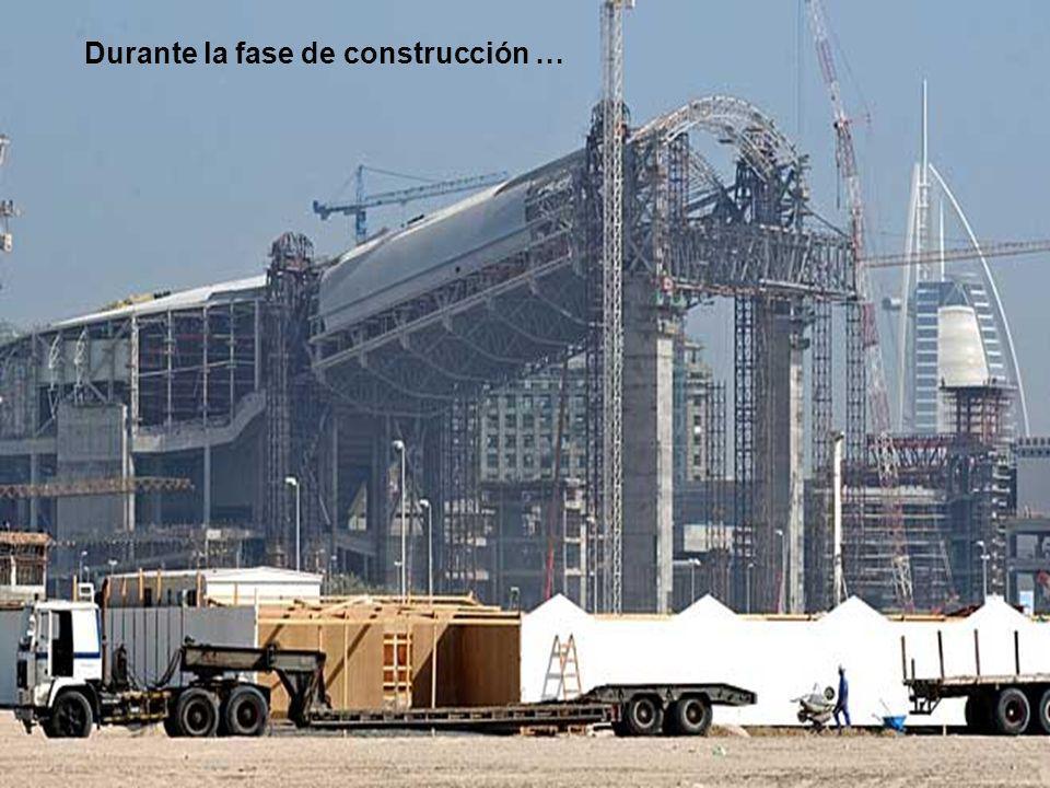 Durante la fase de construcción …