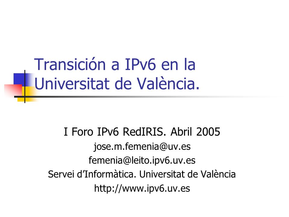 Transición a IPv6 en la Universitat de València.