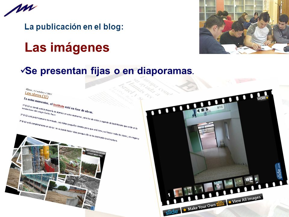Las imágenes Se presentan fijas o en diaporamas.