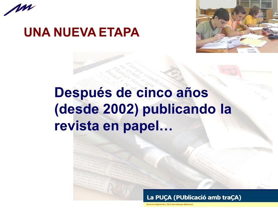 Después de cinco años (desde 2002) publicando la revista en papel…