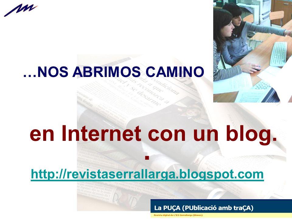…NOS ABRIMOS CAMINO en Internet con un blog.