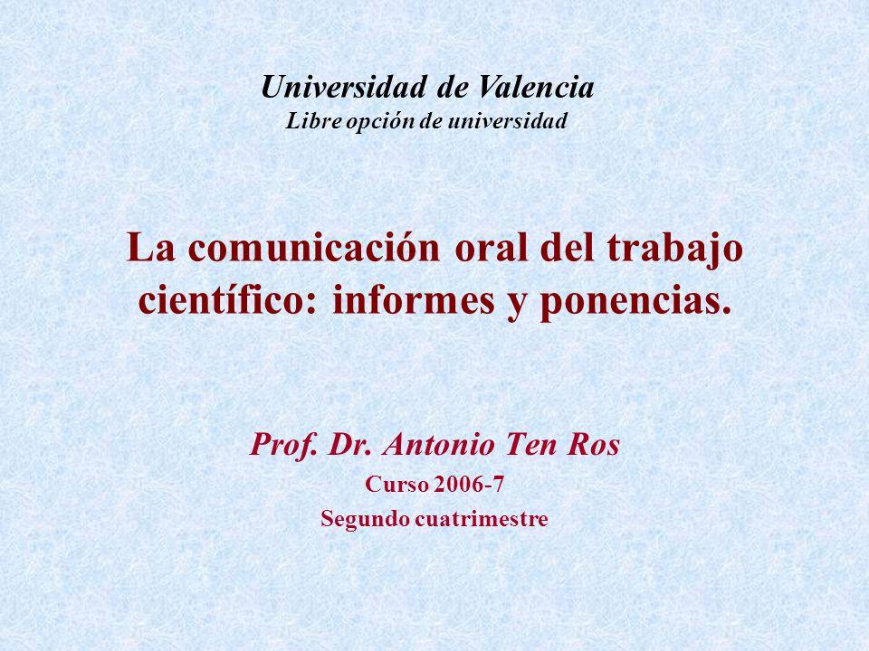 La comunicación oral del trabajo científico: informes y ponencias.