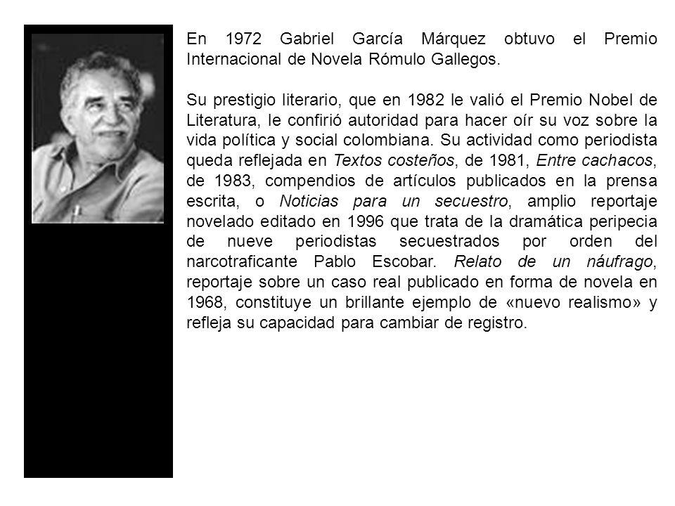 En 1972 Gabriel García Márquez obtuvo el Premio Internacional de Novela Rómulo Gallegos.