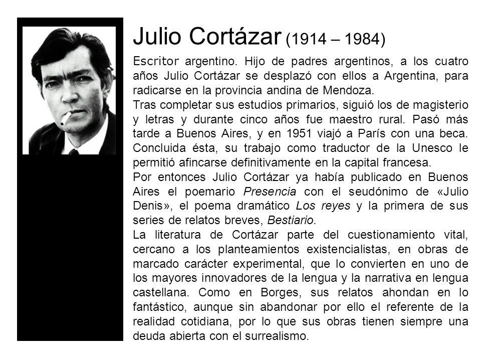 Julio Cortázar (1914 – 1984)