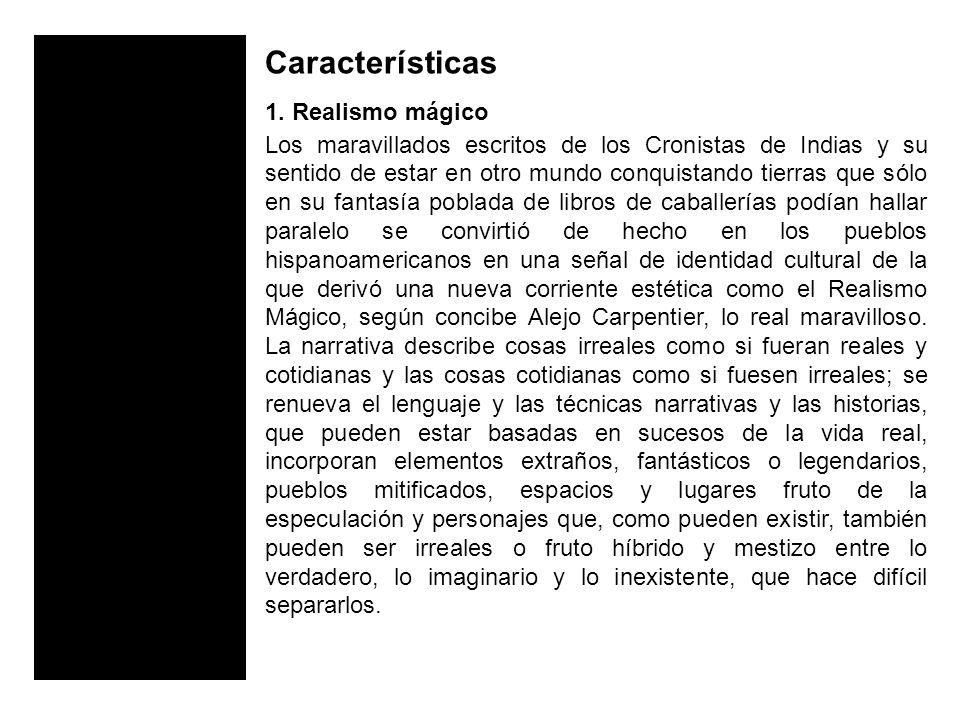 Características 1. Realismo mágico