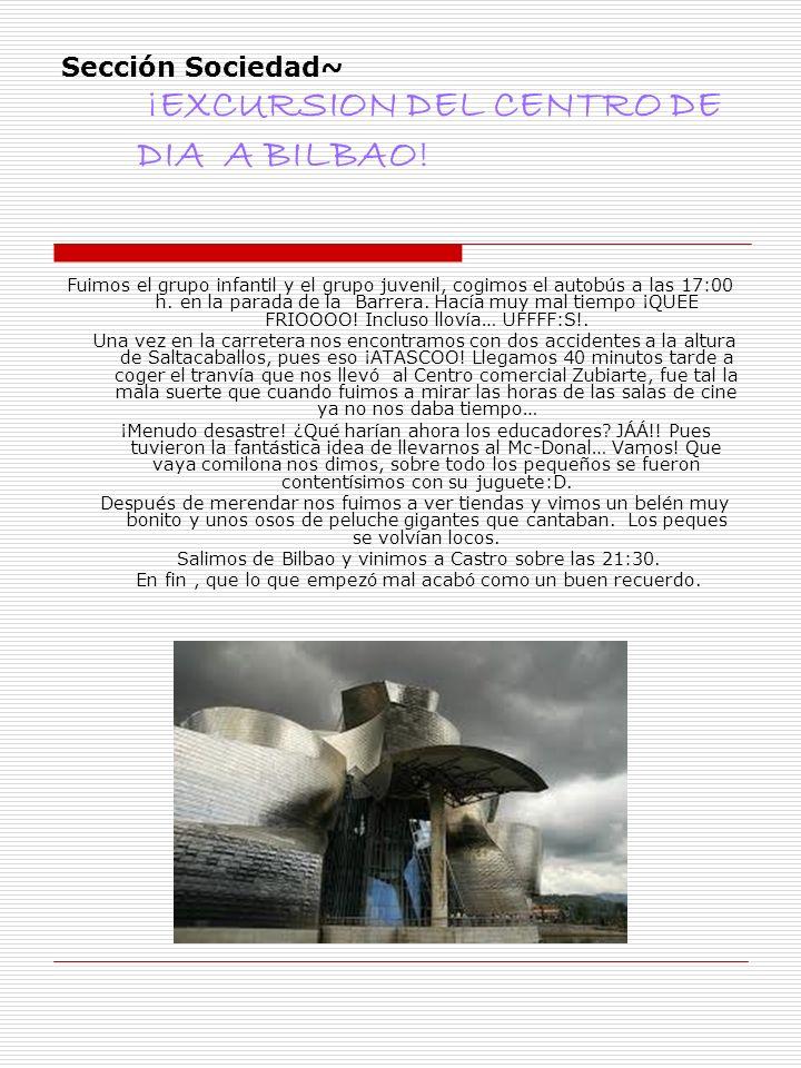 Sección Sociedad~ ¡EXCURSION DEL CENTRO DE DIA A BILBAO!