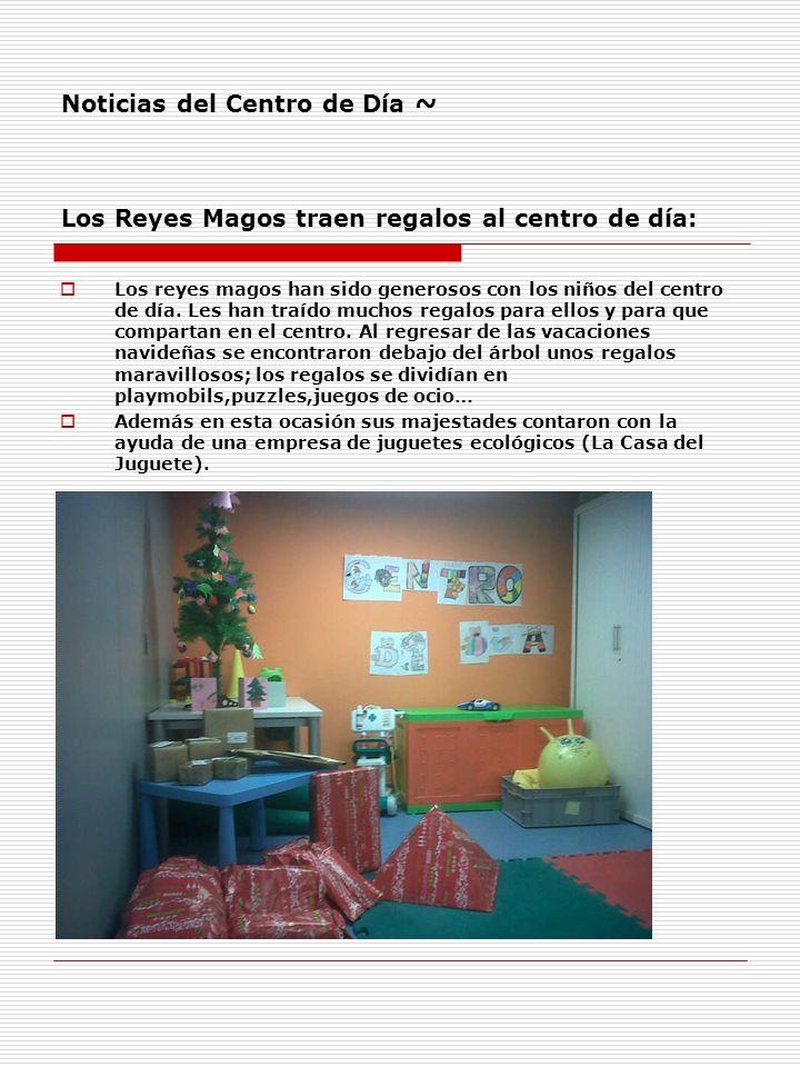Noticias del Centro de Día ~ Los Reyes Magos traen regalos al centro de día: