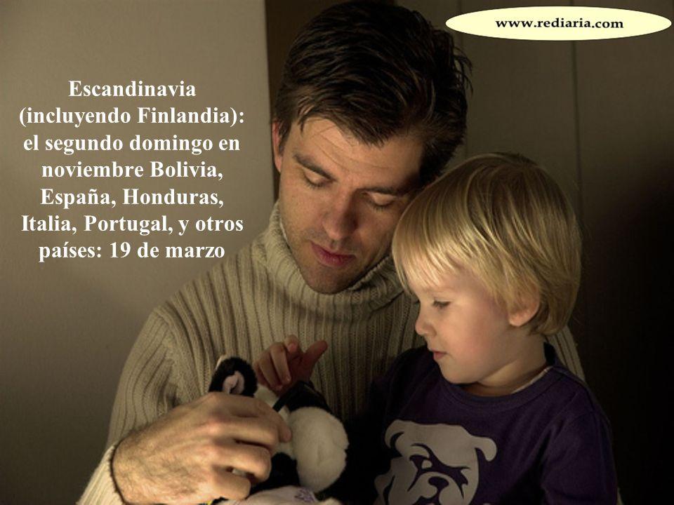 Escandinavia (incluyendo Finlandia): el segundo domingo en noviembre Bolivia, España, Honduras, Italia, Portugal, y otros países: 19 de marzo