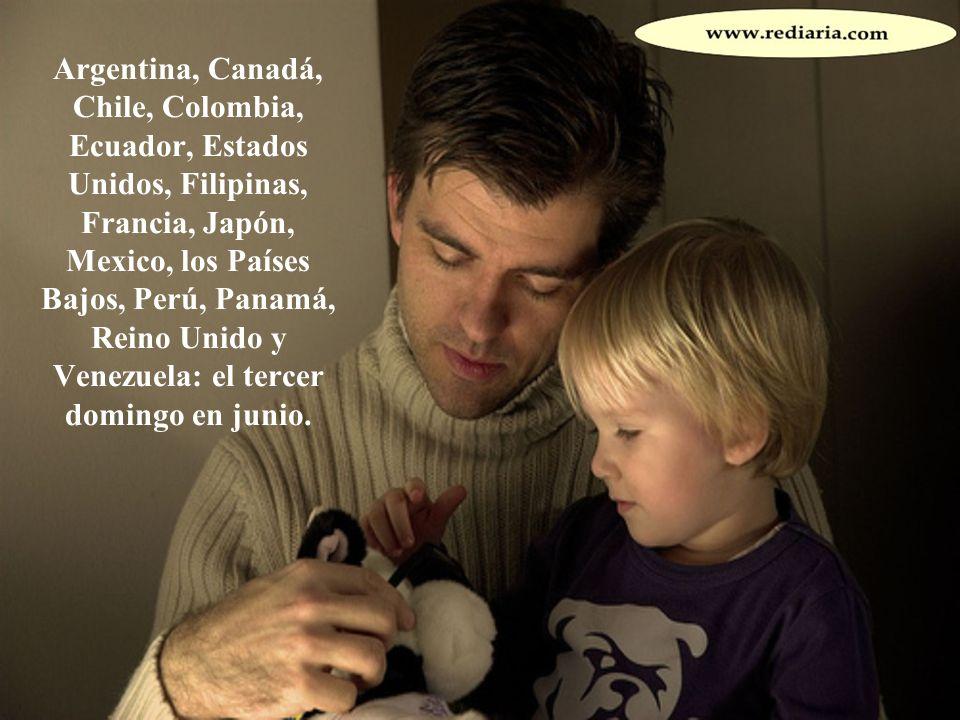 Argentina, Canadá, Chile, Colombia, Ecuador, Estados Unidos, Filipinas, Francia, Japón, Mexico, los Países Bajos, Perú, Panamá, Reino Unido y Venezuela: el tercer domingo en junio.