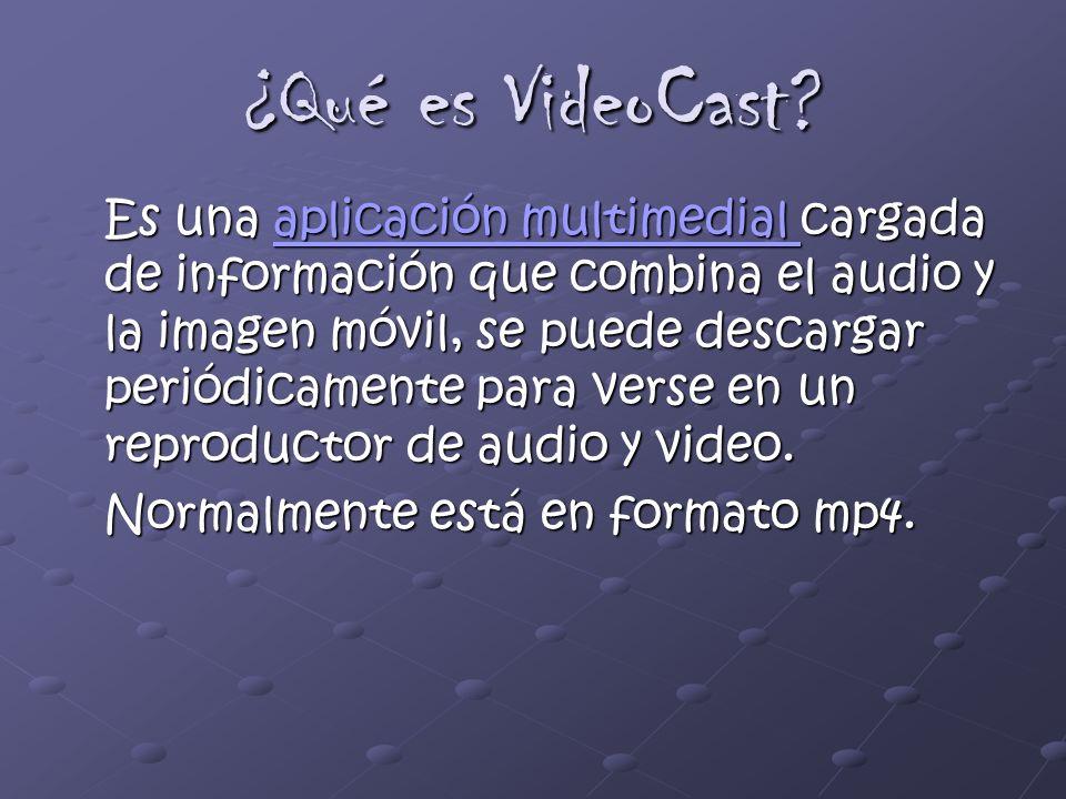 ¿Qué es VideoCast