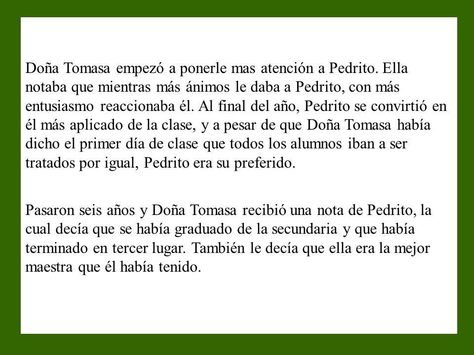 Doña Tomasa empezó a ponerle mas atención a Pedrito