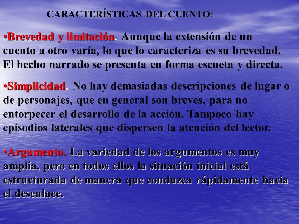 CARACTERÍSTICAS DEL CUENTO: