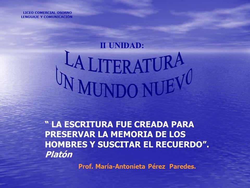 LA LITERATURA UN MUNDO NUEVO II UNIDAD: