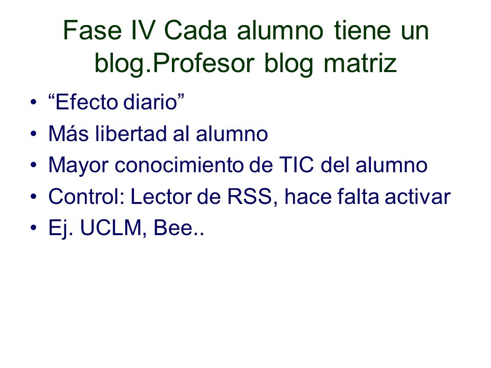 Fase IV Cada alumno tiene un blog.Profesor blog matriz