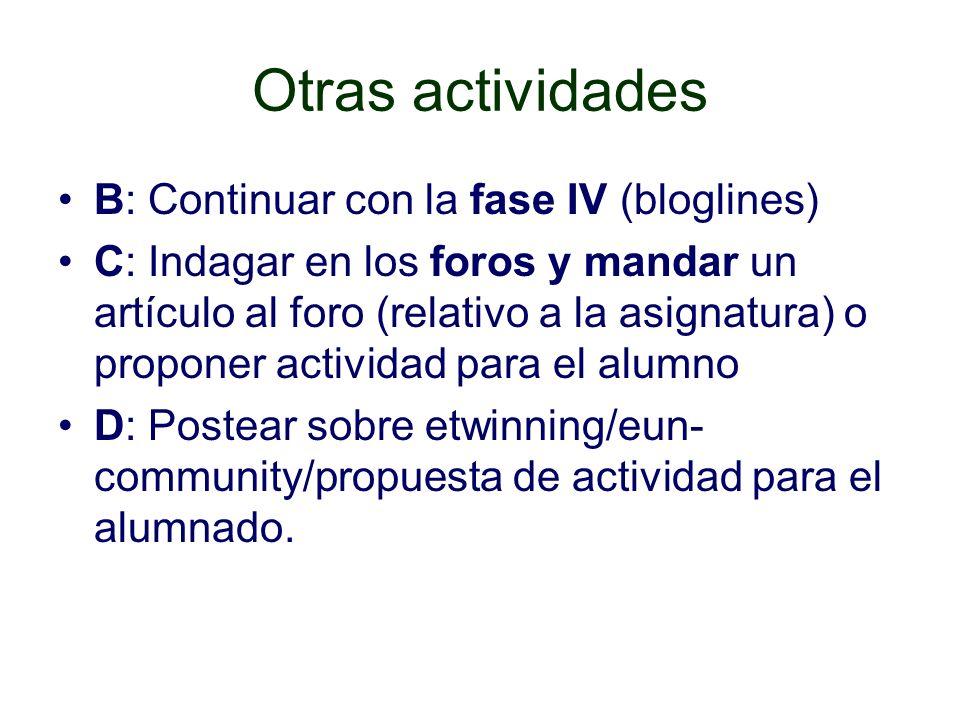 Otras actividades B: Continuar con la fase IV (bloglines)
