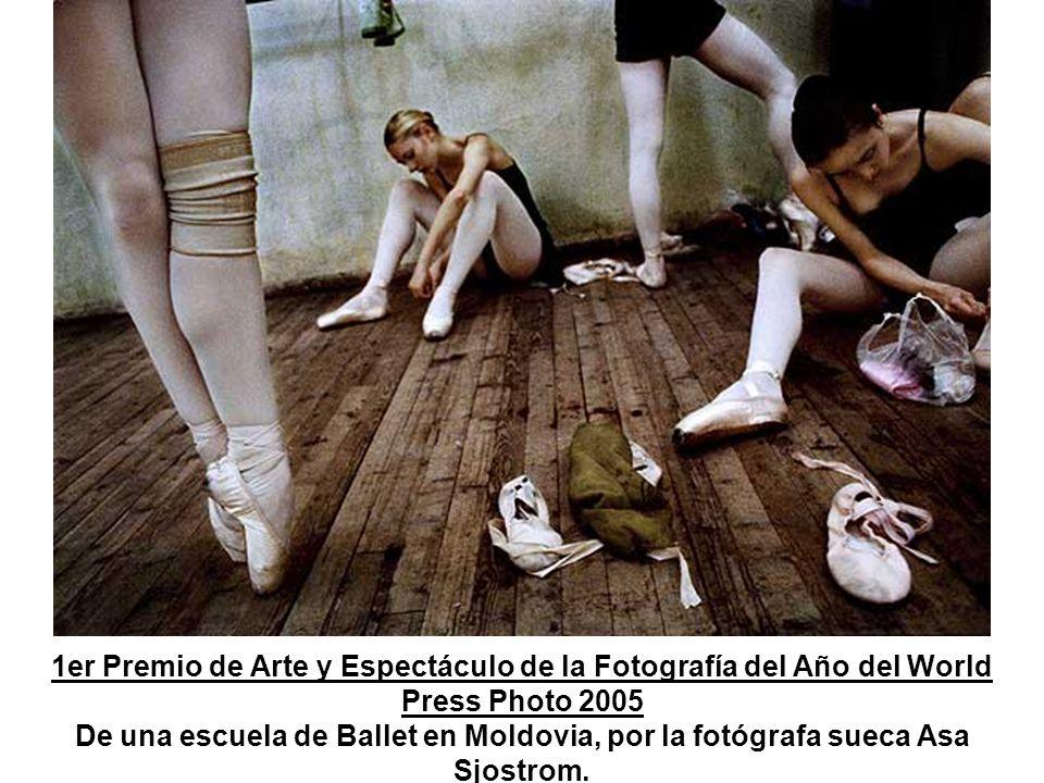 1er Premio de Arte y Espectáculo de la Fotografía del Año del World Press Photo 2005 De una escuela de Ballet en Moldovia, por la fotógrafa sueca Asa Sjostrom.