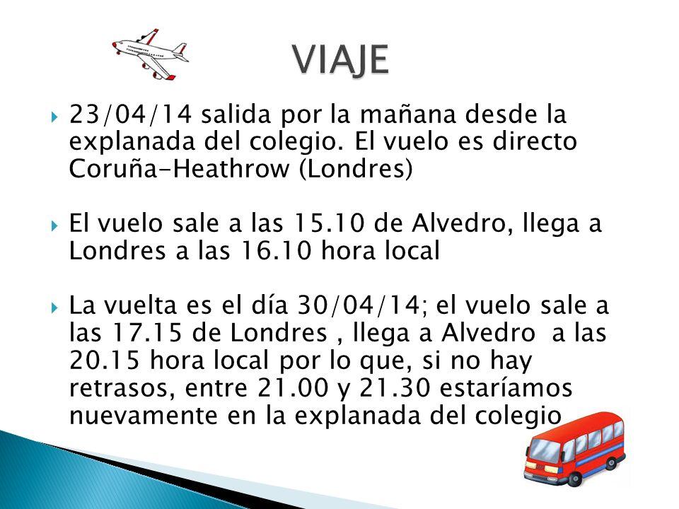 VIAJE 23/04/14 salida por la mañana desde la explanada del colegio. El vuelo es directo Coruña-Heathrow (Londres)