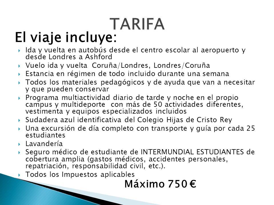 TARIFA El viaje incluye: