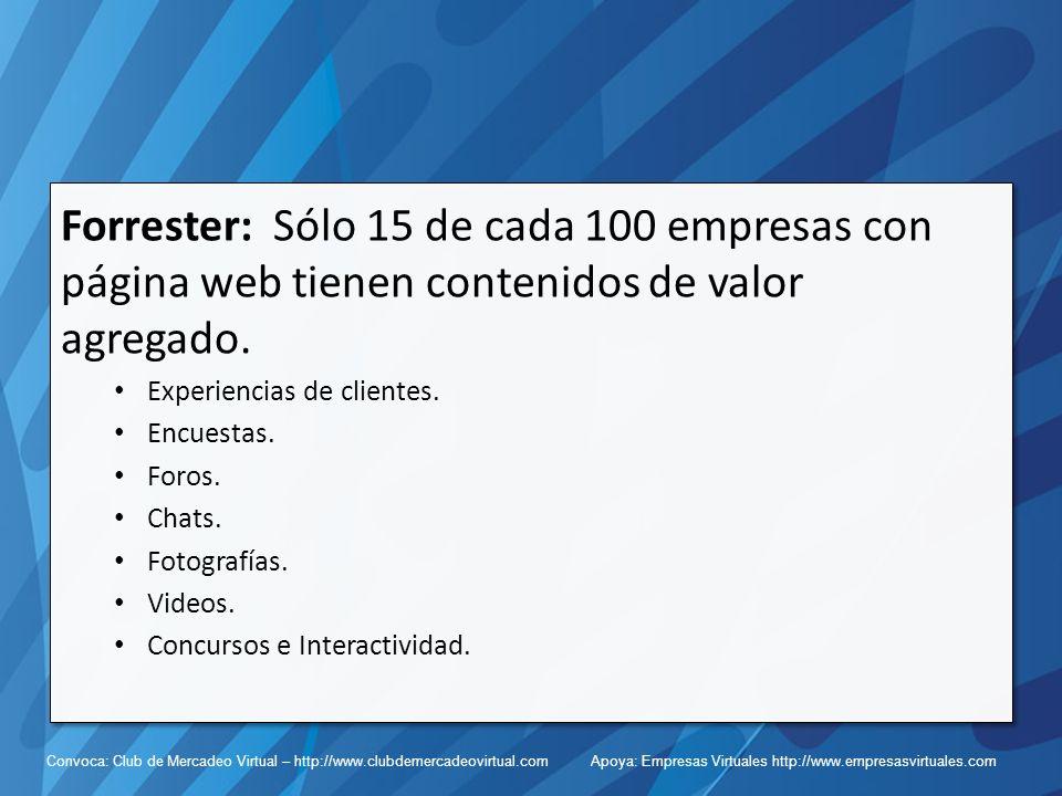 Forrester: Sólo 15 de cada 100 empresas con página web tienen contenidos de valor agregado.