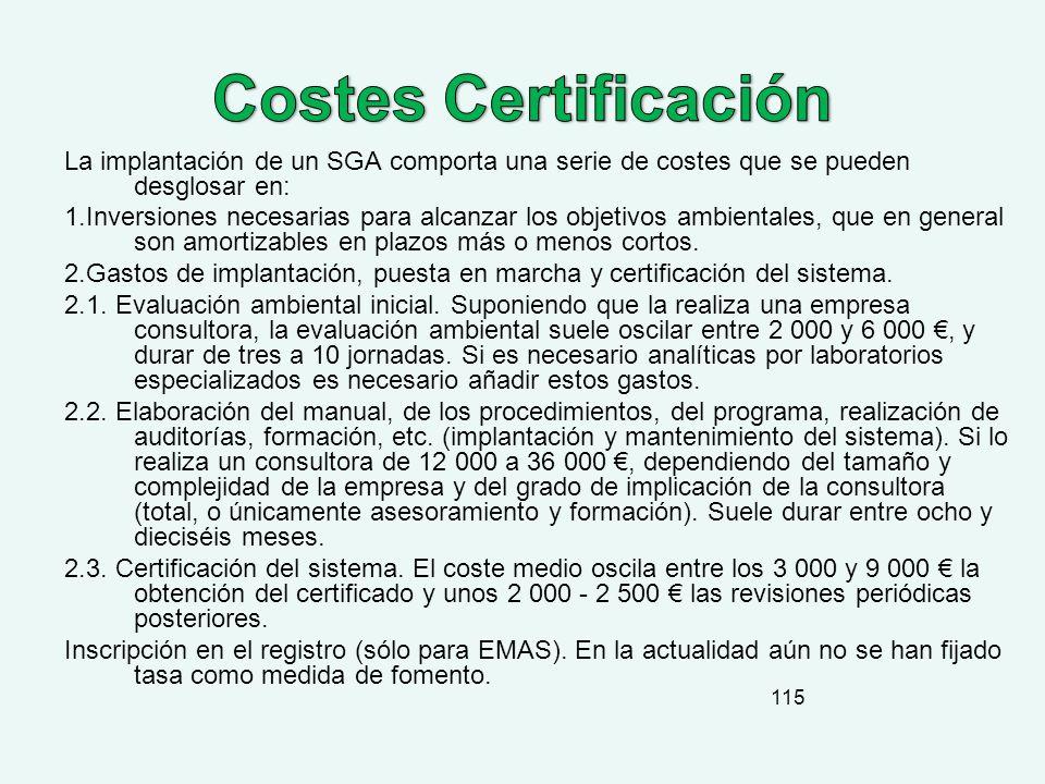 Costes Certificación La implantación de un SGA comporta una serie de costes que se pueden desglosar en: