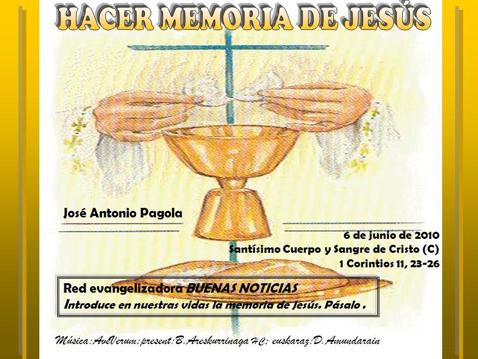 HACER MEMORIA DE JESÚS José Antonio Pagola