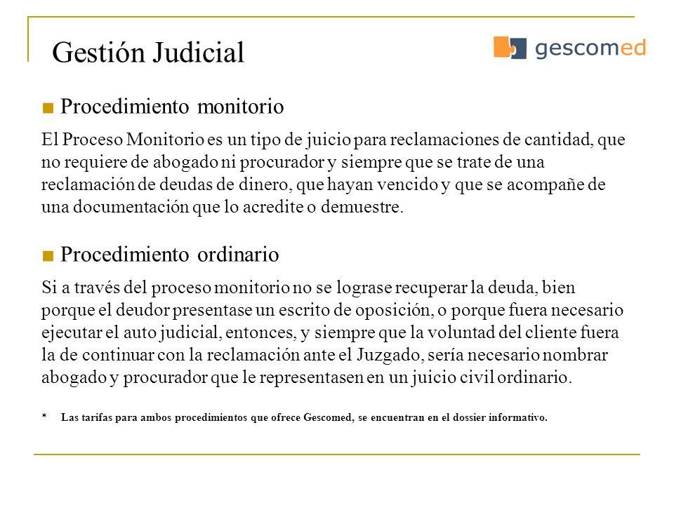 Gestión Judicial ■ Procedimiento monitorio ■ Procedimiento ordinario