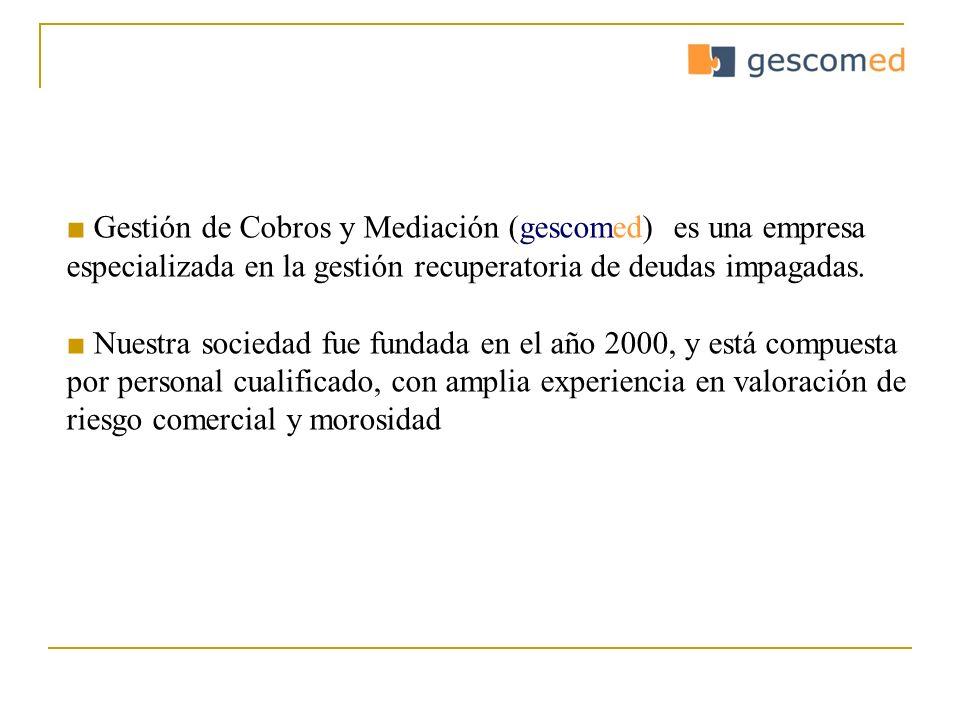 ■ Gestión de Cobros y Mediación (gescomed) es una empresa