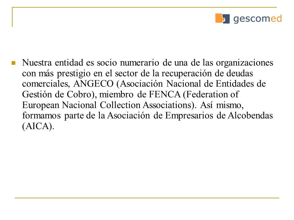 Nuestra entidad es socio numerario de una de las organizaciones con más prestigio en el sector de la recuperación de deudas comerciales, ANGECO (Asociación Nacional de Entidades de Gestión de Cobro), miembro de FENCA (Federation of European Nacional Collection Associations).