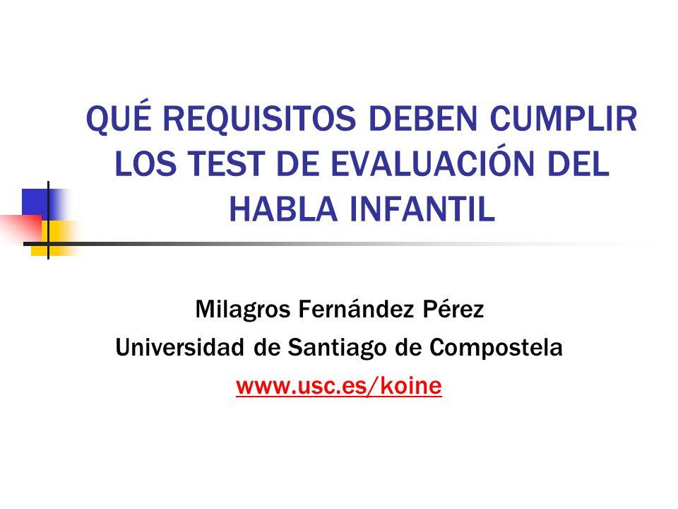 QUÉ REQUISITOS DEBEN CUMPLIR LOS TEST DE EVALUACIÓN DEL HABLA INFANTIL
