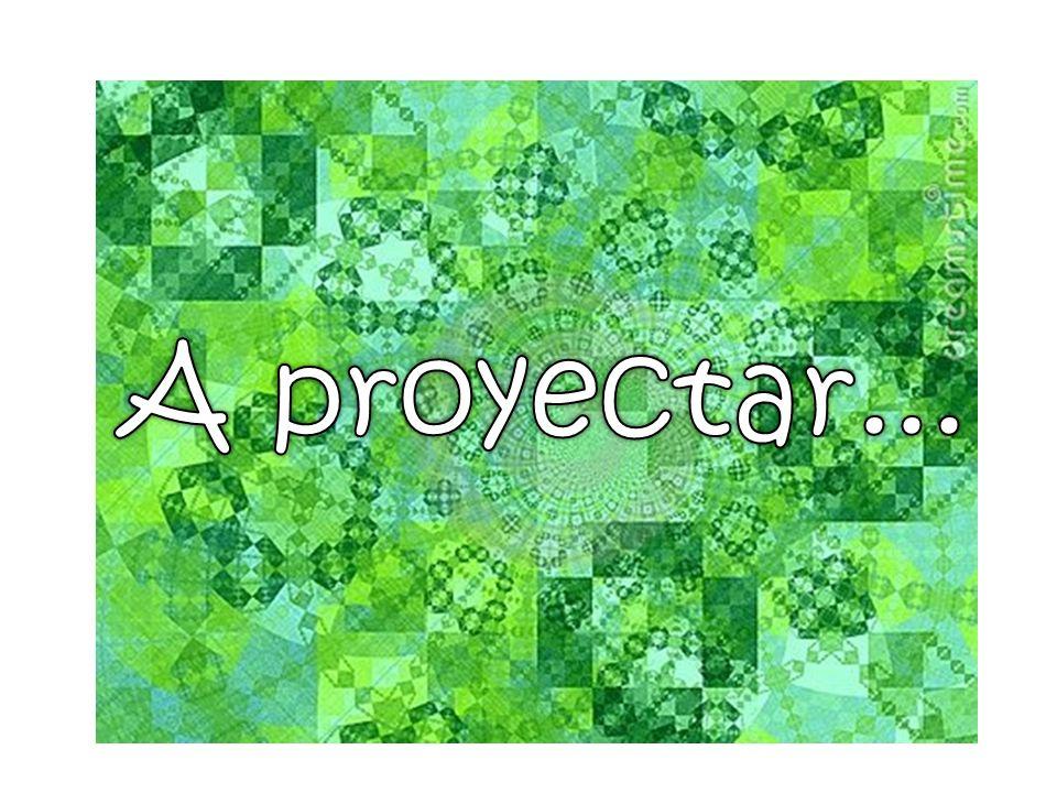 A proyectar...