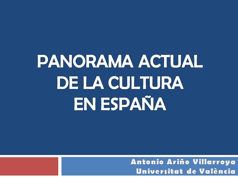 PANORAMA ACTUAL DE LA CULTURA EN ESPAÑA