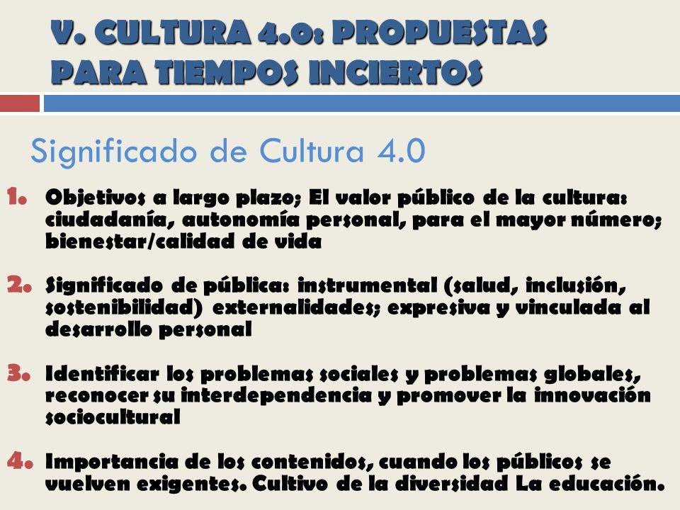 V. CULTURA 4.0: PROPUESTAS PARA TIEMPOS INCIERTOS